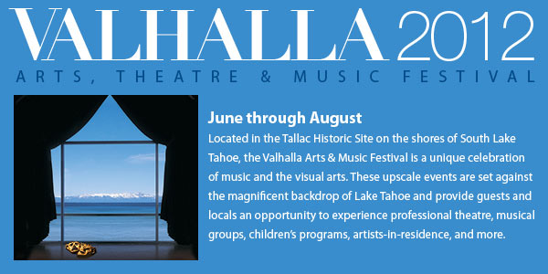 Valhalla 2012 Arts Theater and Music Festival Event Tahoe California